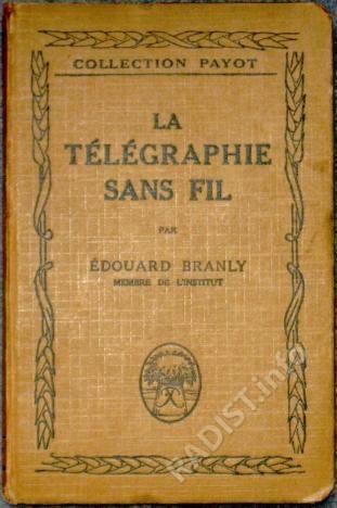 Обложка книги «La télégraphie sans fil» (Телеграфия без проводов). Эдуард Бранли, 1922 г.